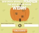 How heavy would a pumpkin be the size of your house?